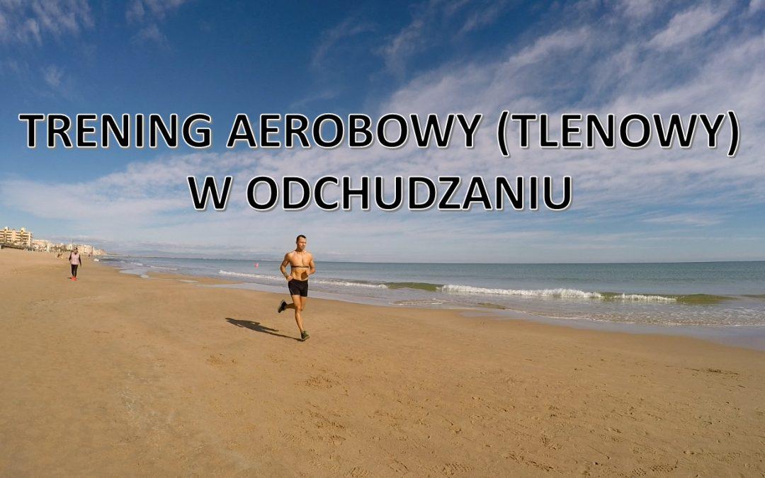 Skuteczne odchudzanie – cz.VI. Trening aerobowy. Czytaj opis do filmu !
