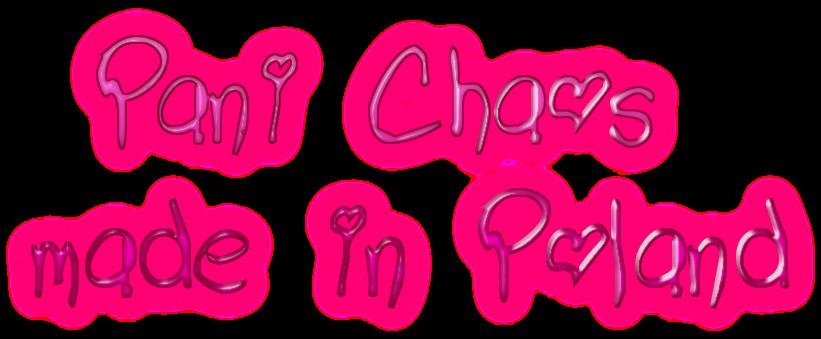 """Pani Chaos made in Poland"""
